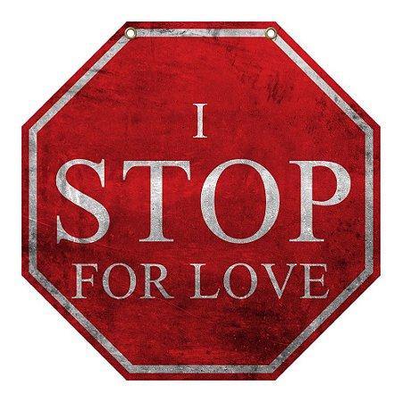 Placa de Madeira Decorativa I Stop For Love