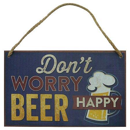 Quadro decorativo Dont Worry Beer...