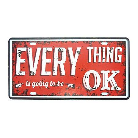 Placa de Metal Everything Is Ok