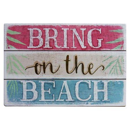 Placa de Cerâmica Bring on The Beach