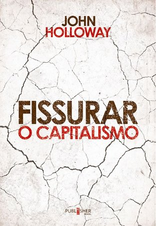 Fissurar o capitalismo