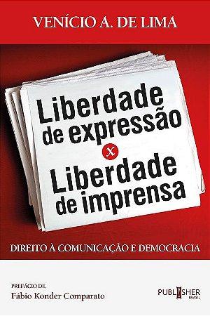 Liberdade de expressão x Liberdade de imprensa