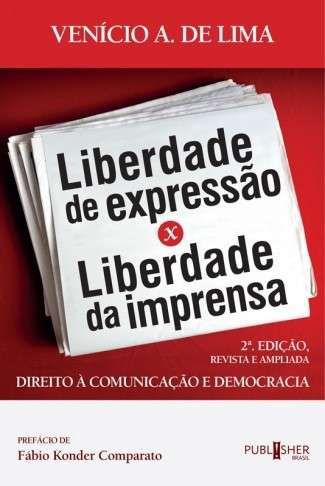 Liberdade de Expressão X Liberdade da imprensa – 2° edição revista e ampliada