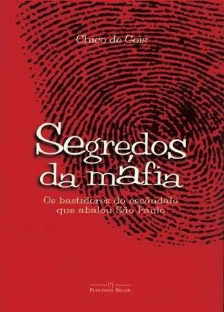 Segredos da Máfia: O escândalo que abalou São Paulo