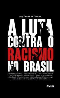 A Luta contra o Racismo no Brasil