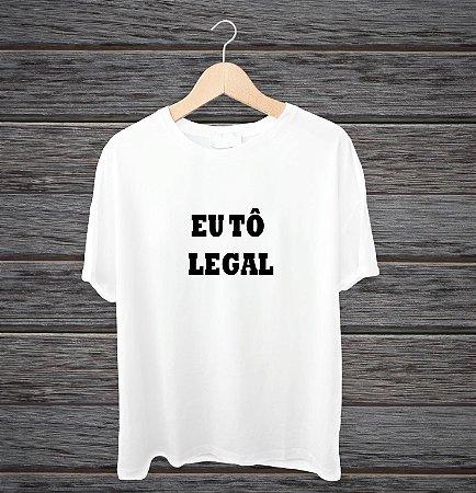 "Camisa ""Eu tô legal"""