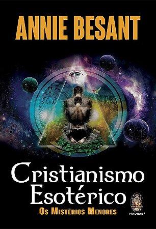 Cristianismo Esotérico - Os Mistérios Menores