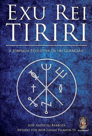 Exu Rei Tiriri - A Jornada Evolutiva de um Guardião