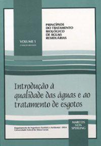 Introdução à qualidade das águas e ao tratamento de esgotos - Volume 1
