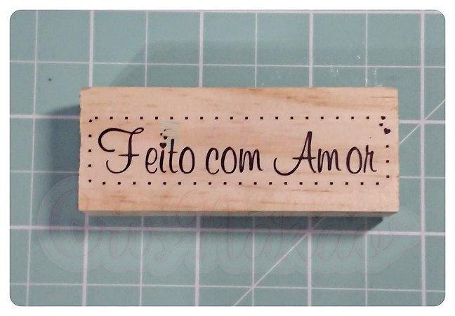 Carimbo Artesanal - Feito com Amor (1) 6,5x2,5cm