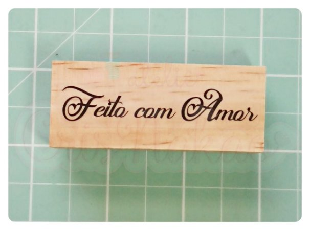 Carimbo Artesanal - Feito com Amor (2) 6,5x2,5cm