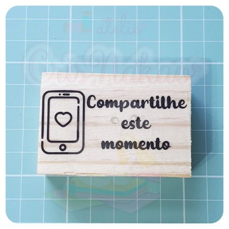 Carimbo Artesanal - Compartilhe este momento 5,5x3,5cm
