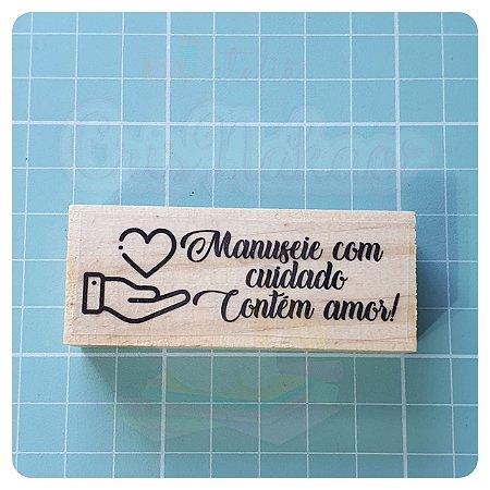Carimbo Artesanal - Manuseie com cuidado - Contem amor 6,5x2,5cm