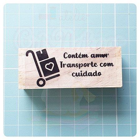 Carimbo Artesanal - Contem amor - Transporte com cuidado 6,5x2,5cm