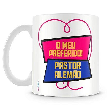 ca0daefa3 Caneca Personalizada O Meu Preferido! (Pastor Alemão) - Amo Canecas ...