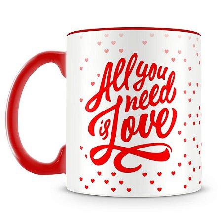 Caneca Personalizada All You Need is Love (Vermelha)