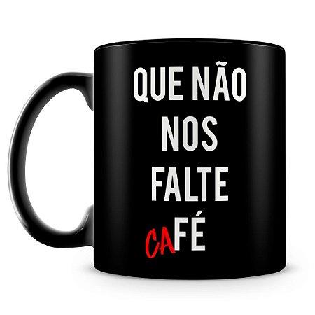 Caneca Personalizada Que Não Nos Falte Café (100% Preta)