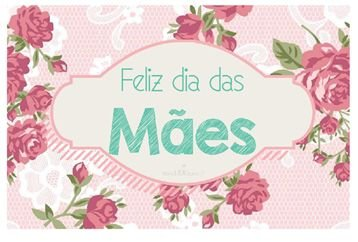 FELIZ DIA DAS MÃES FLORAL 03 A4