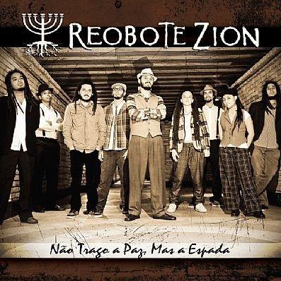 Reobote Zion - Não traga a paz, mas a espada