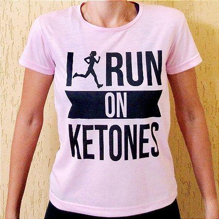 Camisa I Run on Ketones - Baby Look Rosa
