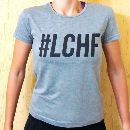 Camisa #LCHF - Baby Look Cinza