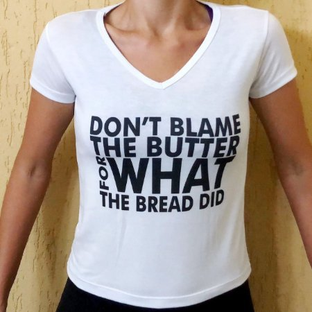 Camisa Don't Blame the Butter - Baby Look Gola V Branca