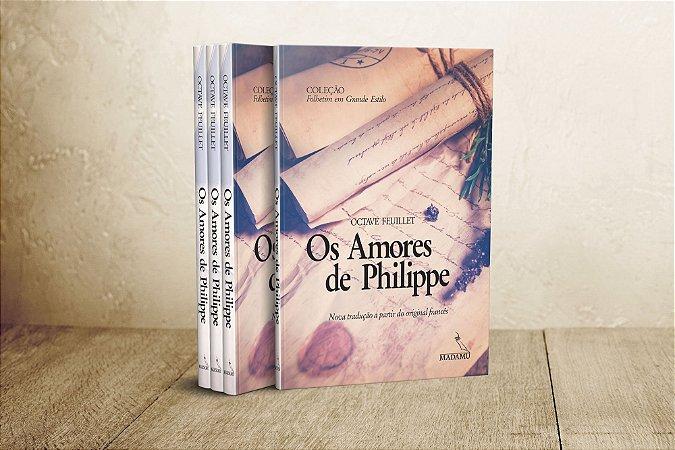Os Amores de Philippe - Edição Ilustrada - 2018