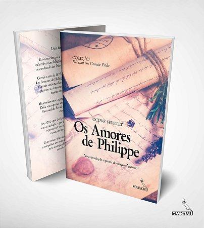 Os Amores de Philippe - Octave Feuillet - Edição Ilustrada - Letras Grandes