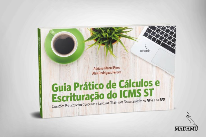 Guia Prático de Cálculos e Escrituração do ICMS ST