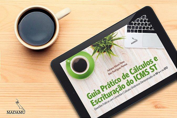 EBOOK - Guia Prático de Cálculos e Escrituração do ICMS ST
