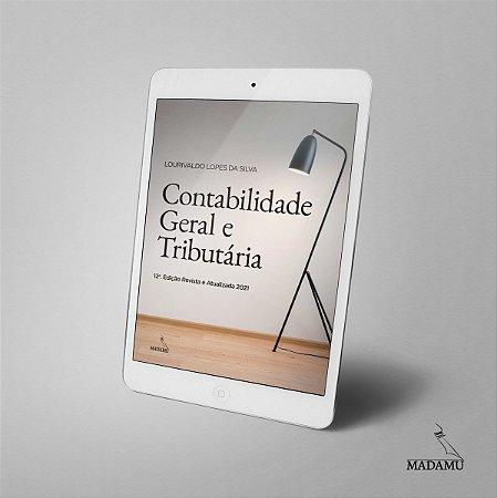 EBOOK Contabilidade Geral e Tributária - Lourivaldo Lopes da Silva - 12a. edição
