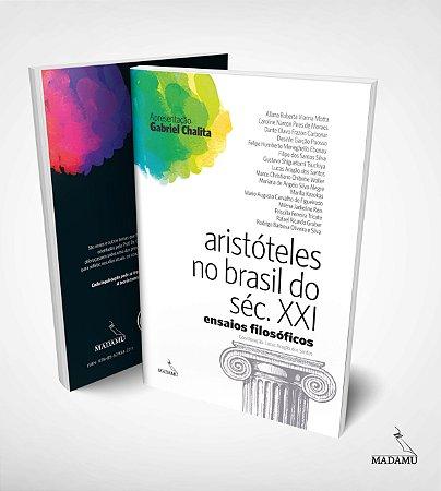Livro Aristóteles no Brasil do Século XXI - Ensaios Filosóficos - Lucas Aragão dos Santos et all.