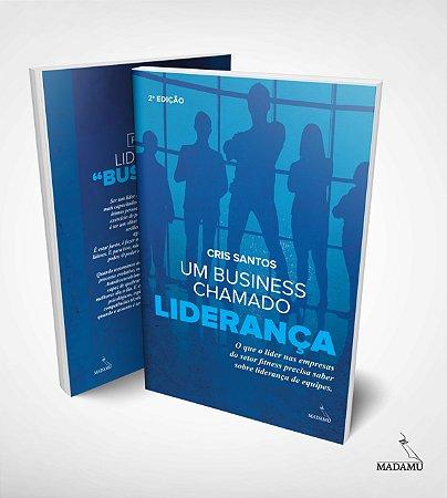 Livro Um business chamado LIDERANÇA - 2a. edição - Cris Santos