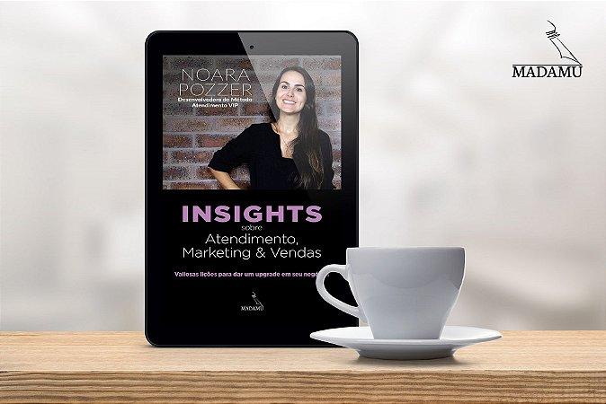 EBOOK - Insights sobre Atendimento, Marketing & Vendas - Noara Pozzer   Valiosas lições para dar um upgrade em seu negócio!