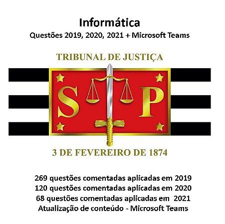 TJSP Informática - 457 questões aplicadas em 2019, 2020, 2021 + Atualização Microsoft Teams