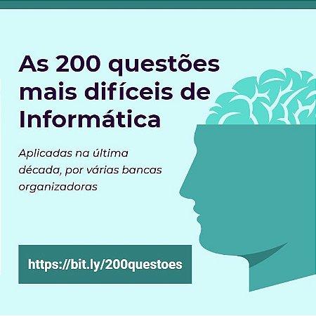 200 questões mais difíceis de Informática - download gratuito (questões e gabarito)