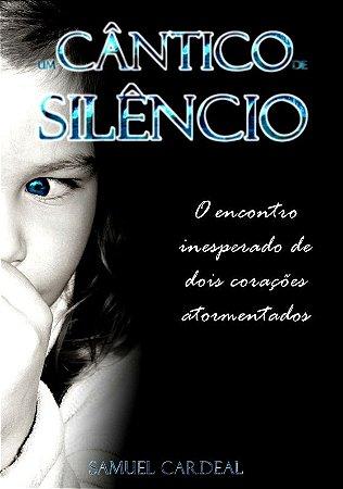 Um Cântico de Silêncio: o encontro inesperado de dois corações atormentados