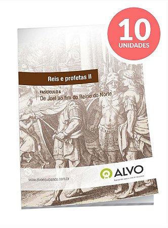 Fascículo 06 - Reis e Profetas II c/ 10 unidades