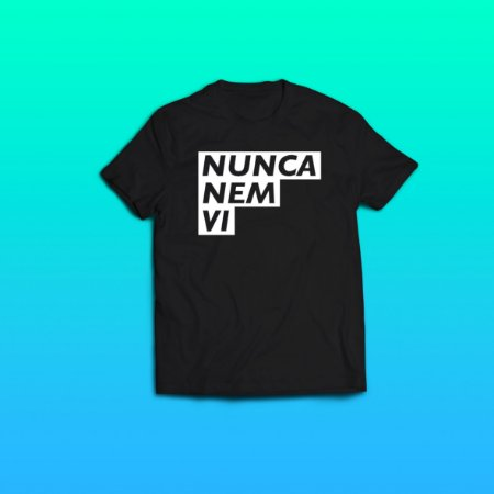 7598d9352 Camiseta Nunca Nem Vi - Lacrou