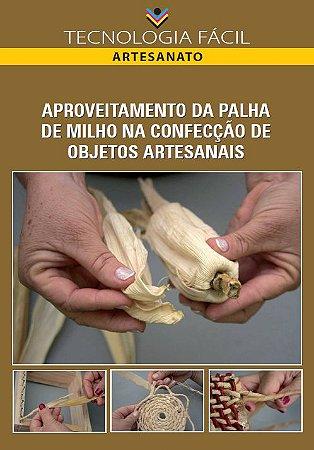 Aproveitamento da palha de milho na confecção de objetos artesanais - autora Wânia Simões de Alencar