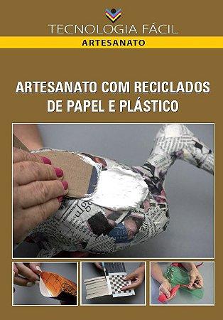 Artesanato com reciclados de papel e plástico - autor Jusselma Coutinho Barros, Marcela Amazonas Cavalcanti e Maria de Lourdes de Albuquerque
