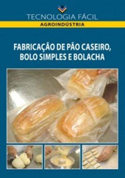 Fabricação de pão caseiro, bolo simples e bolacha - autor Sandra Alves
