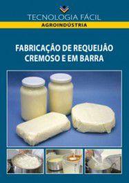 Fabricação de requeijão cremoso e em barra autor - Rivânia Silva Passos Coutinho e Maria das Graças de Assis Bianchini