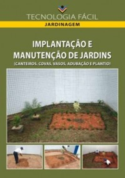 Implantação e manutenção de jardins (canteiros, covas, vasos, adubação e plantio)