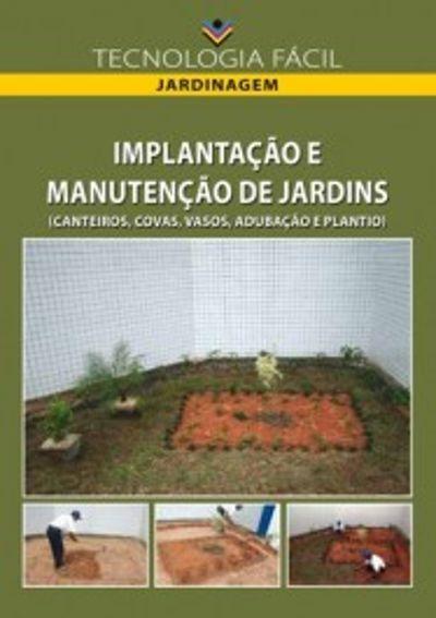 Implantação e manutenção de jardins (canteiros; covas; vasos; adubação e plantio)