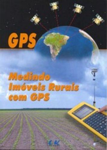 Medindo imóveis rurais com GPS - autor Edaldo Gomes; Luciano Montenegro da Cunha Pessoa; Lucílio Barbosa da Silva Júnior