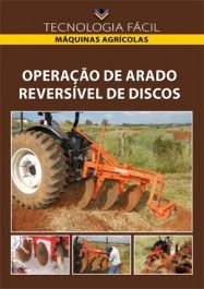 Operação de arado reversivel de discos - autor Antônio Donizette de Oliveira Luiz Carlos Dias Carvalho Wander Magalhães Moreira Júnior