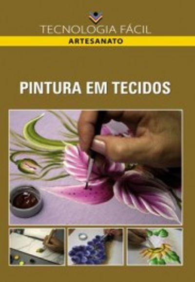 Pintura em tecidos - autor Marley Ferreira de Oliveira; Solange de Oliveira Philippsen; Tânia Maria da Silva Motta