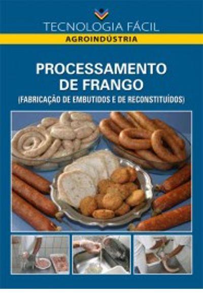 Processamento de frango (fabricação de embutidos e reconstituidos) - autor Lúcio Alberto de Miranda Gomide; Newton de Alencar; Izaías Alves Macedo