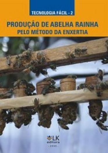 Produção de abelha rainha pelo método da enxertia - autor Marcelino Champagnat Boaventura; Guaracy Telles dos Santos